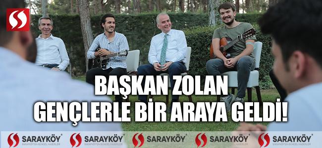 Başkan Zolan, gençlerle bir araya geldi!