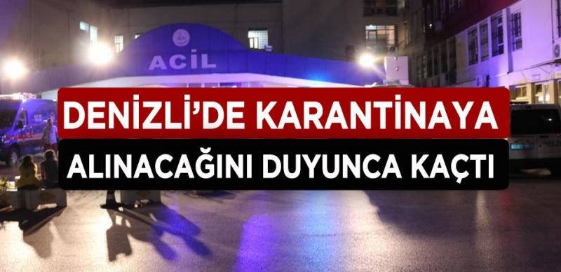 DENİZLİ'DE KARANTİNA ŞÜPHELİSİ KAÇTI