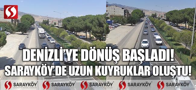 Denizli'ye dönüş başladı! Sarayköy'de uzun kuyruklar oluştu!