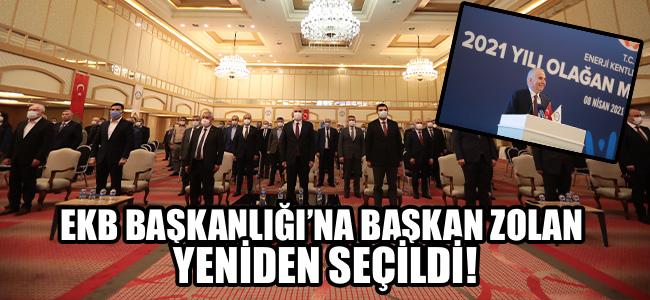 EKB Başkanlığı'na Başkan Zolan yeniden seçildi!