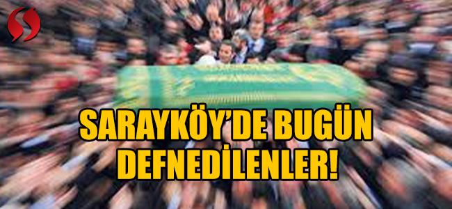 Sarayköy'de bugün defnedilenler