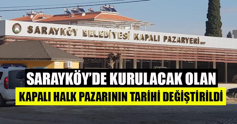 Sarayköy'de Kurulacak Olan Kapalı Halk Pazarının Tarihi Değiştirildi