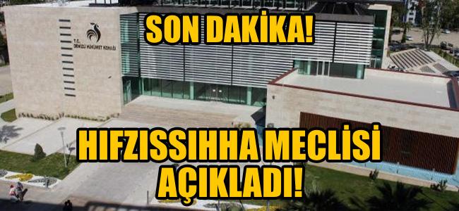 SON DAKİKA! HIFZISSIHHA MECLİSİ AÇIKLADI!