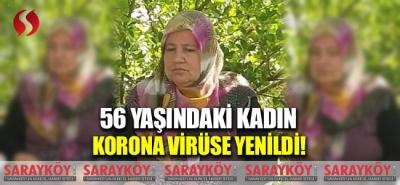 56 yaşındaki kadın korona virüse yenildi!