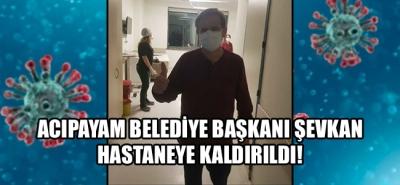 Acıpayam Belediye Başkanı Şevkan hastaneye kaldırıldı!