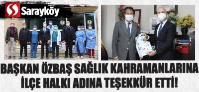 Başkan Özbaş, sağlık kahramanlarına ilçe halkı adına teşekkür etti!