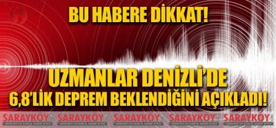 Bu habere dikkat! Uzmanlar Denizli'de 6,8'lik deprem beklendiğini açıkladı!