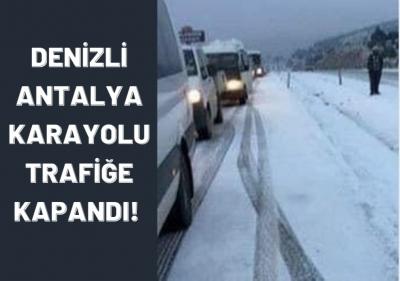 Denizli-Antalya Karayolu Trafiğe Kapandı!