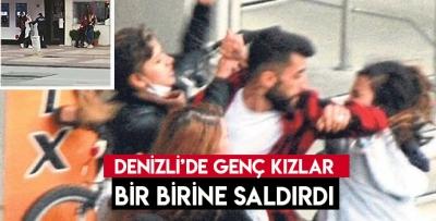 DENİZLİ'DE KIZLAR  BİR BİRİNE SALDIRDI