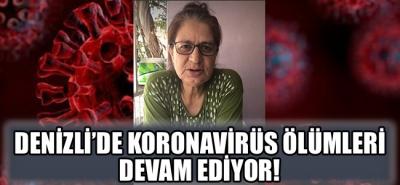 Denizli'de koronavirüs ölümleri devam ediyor!
