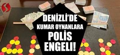 Denizli'de kumar oynayanlara polis engeli!