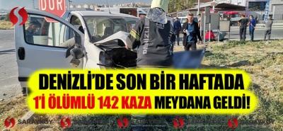 Denizli'de son 1 haftada 1'i ölümlü 142 kaza meydana geldi!