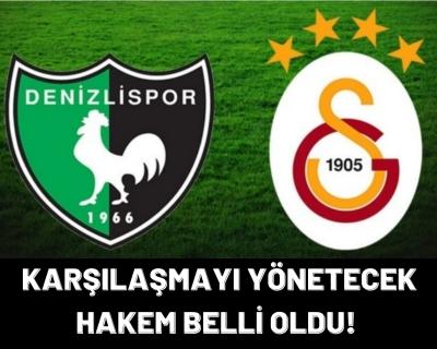 Denizlispor, Galatasaray Maçını Yönetecek Hakem Belli Oldu!