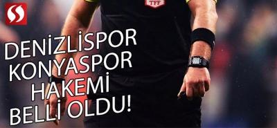 Denizlispor - Konyaspor Maçının Hakemi Belli Oldu!