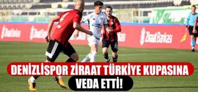DENİZLİSPOR ZİRAAT TÜRKİYE KUPASINA VEDA ETTİ!