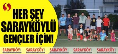 Her şey Sarayköylü gençler için!