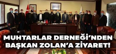 Muhtarlar Derneği'nden Başkan Zolan'a Ziyaret!