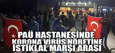 PAÜ Hastanelerinde Koronavirüs Nöbetine İstiklal Marşı Arası