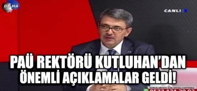 PAÜ Rektörü Kutluhan'dan Önemli Açıklamalar Geldi!