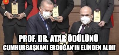 Prof. Dr. Atar Ödülünü Cumhurbaşkanı Erdoğan'ın Elinden Aldı!