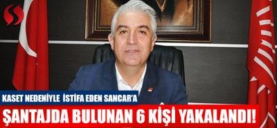 Sancar'a şantaj yapan 6 kişi yakalandı!