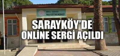 Sarayköy'de Online Sergi açıldı