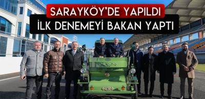 SARAYKÖY'DE ÜRETİLDİ BAKAN VARANK TEST ETTİ