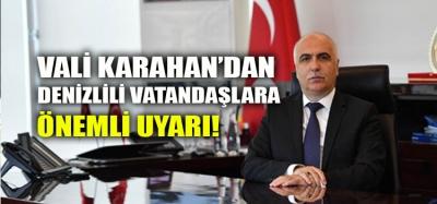 VALİ KARAHAN'DAN UYARI!