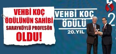Vehbi Koç Ödülünün sahibi Sarayköylü Profesör oldu!